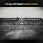 AMY SPEACE & THE ORPHAN BRIGADE – There Used To Be Horses Here