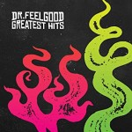 Album review: DR FEELGOOD – Greatest Hits