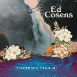 ED COSENS - Fortunes Favou