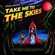 SINKA – Take Me To The Skies