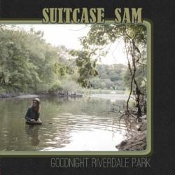 Suitcase Sam - Goodnight Riverdale Park