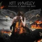 KITT WAKELEY - Symphony Of Sinners And Saints