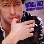 MICHAEL FURY – Affairs In Babylon