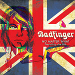 BADFINGER No Matter What Revisiting The Hits