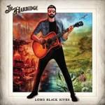 JR HARBIDGE – Long Black River
