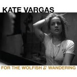 kate vargas for the wolfish & wandering