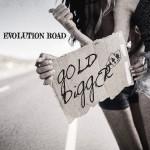 EVOLUTION ROAD - Gold Digger