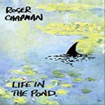 Roger Chapman - Life In The Pond