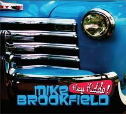 Mike Brookfield - Hey Kiddo!