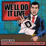DRAGGED UNDER – We'll Do It Live