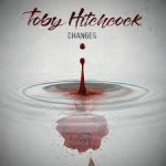 TOBY HITCHCOCK- Changes
