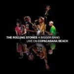 THE ROLLING STONES - A Bigger Bang live on Copacabana Beach