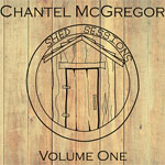 CHANTEL McGREGOR - Shed Sessions Volume One