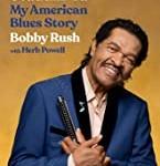 Bobby Rush with Herb Powell - I Ain't Studdin' Ya - My American Story