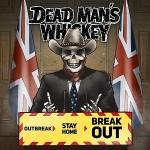 DEAD MAN'S WHISKEY - Breakout