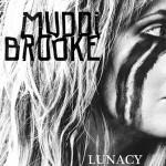 MUDDIBROOKE - Lunacy